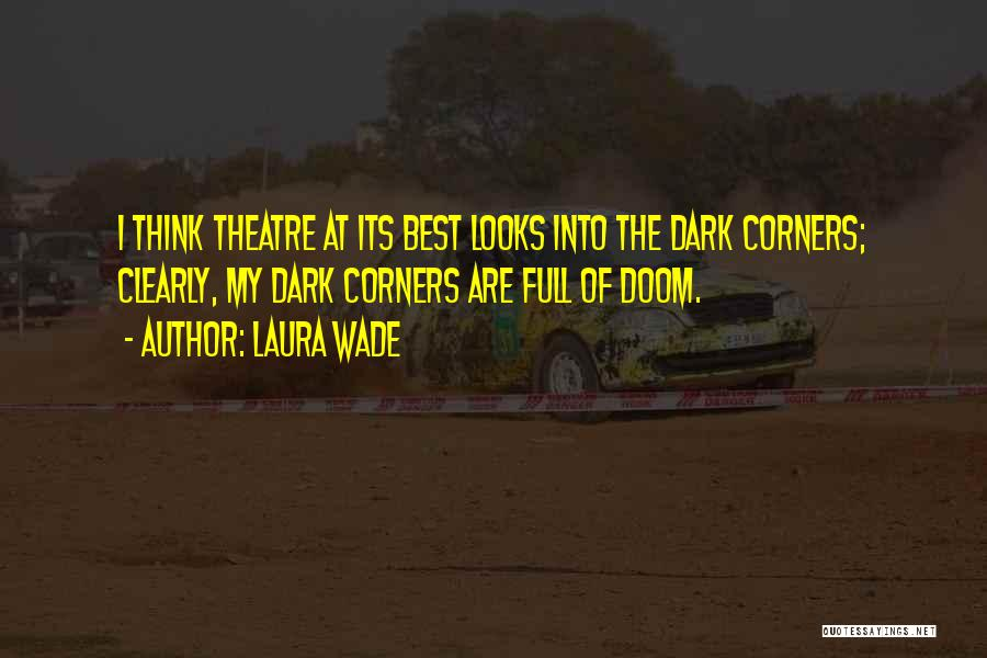 Laura Wade Quotes 1133910