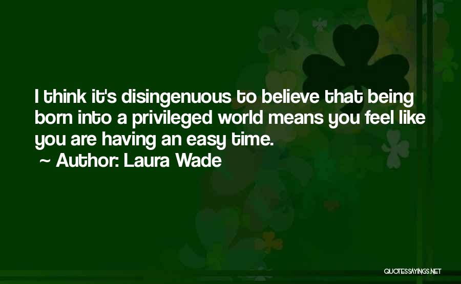 Laura Wade Quotes 1141007
