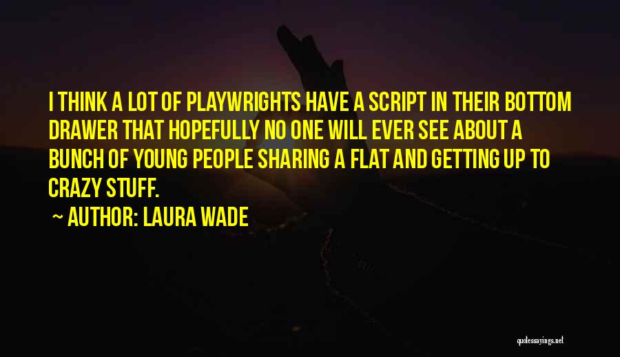 Laura Wade Quotes 152514