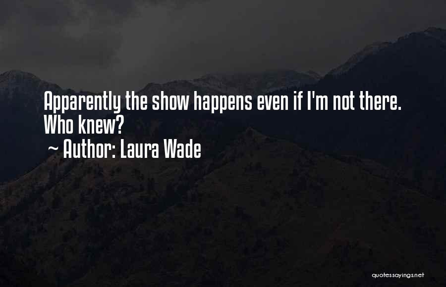 Laura Wade Quotes 1567247