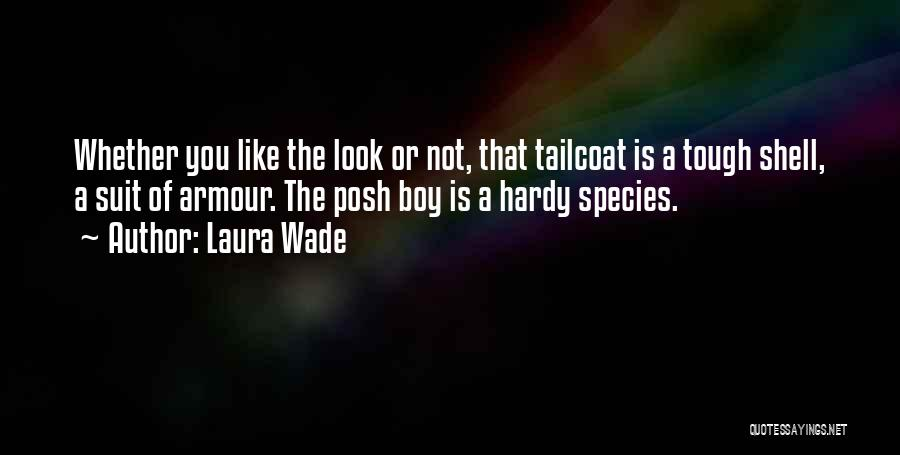 Laura Wade Quotes 1629039