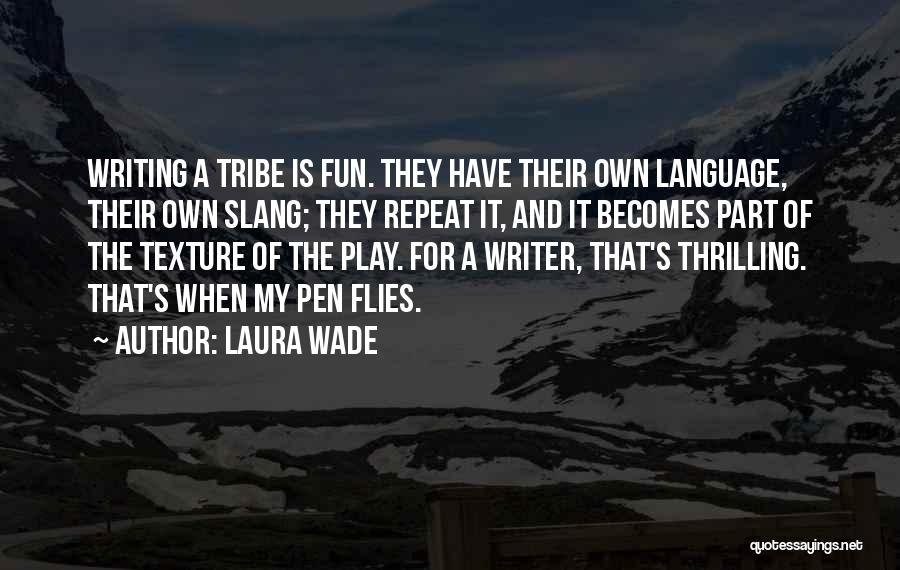 Laura Wade Quotes 1821815