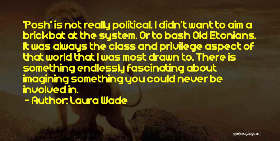 Laura Wade Quotes 1955296