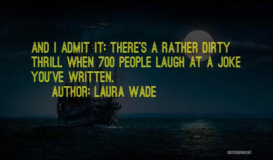 Laura Wade Quotes 1981760