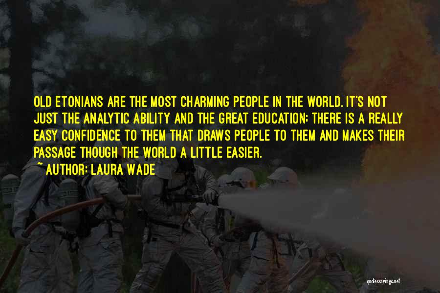 Laura Wade Quotes 2052178