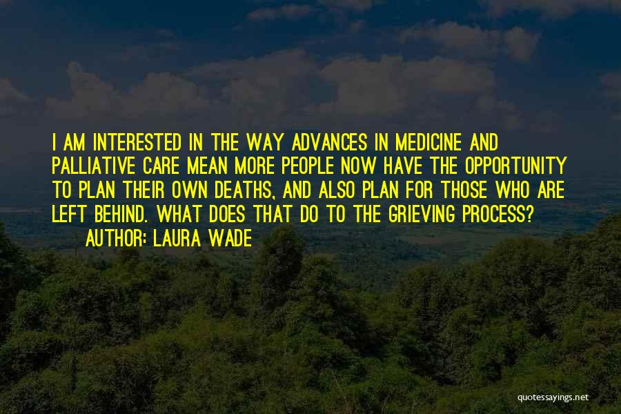 Laura Wade Quotes 2094886