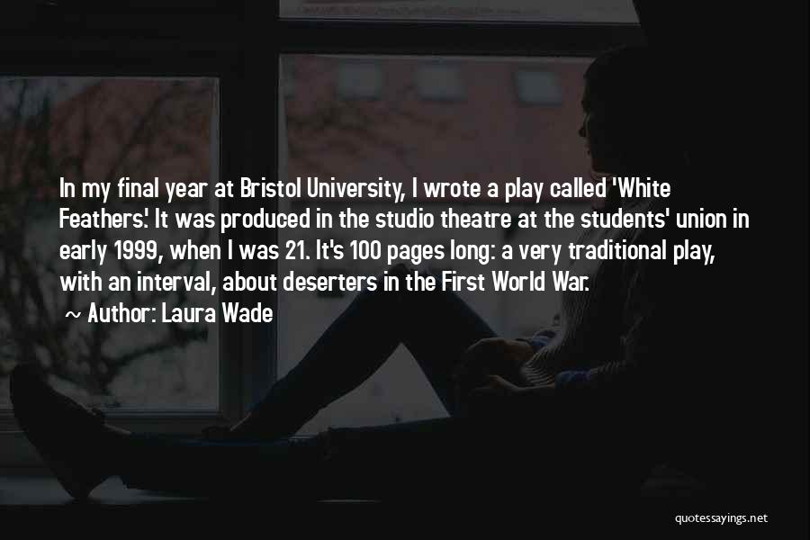 Laura Wade Quotes 2098639