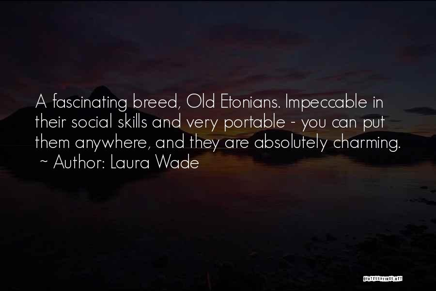 Laura Wade Quotes 2189629