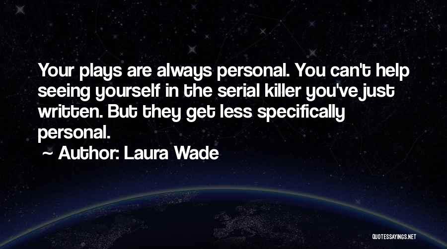 Laura Wade Quotes 306911