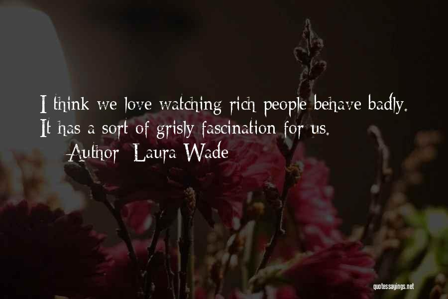 Laura Wade Quotes 509463