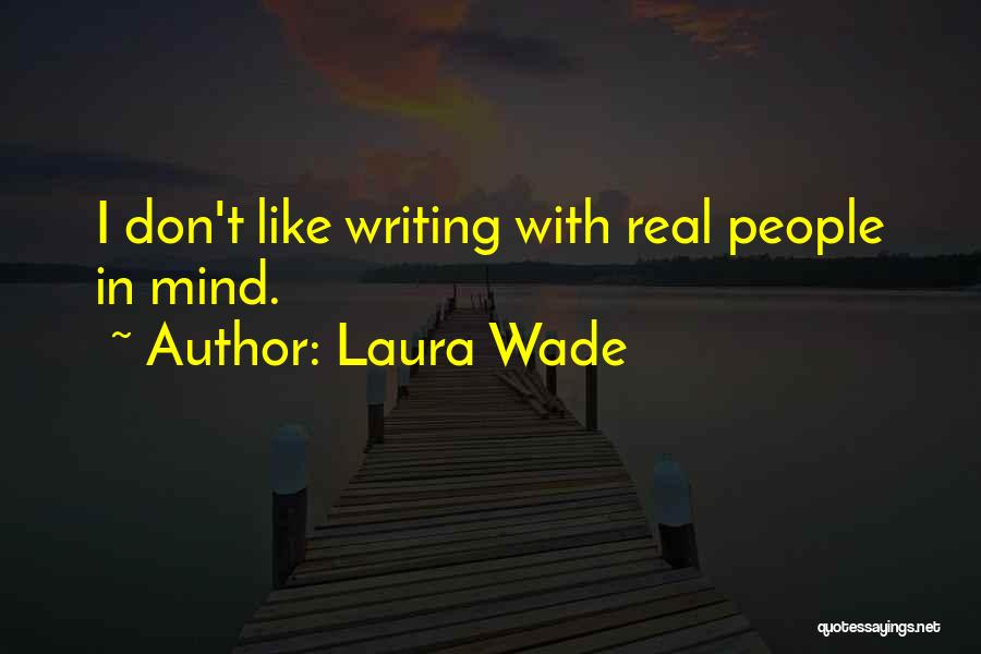 Laura Wade Quotes 637198