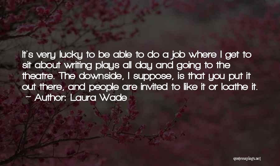 Laura Wade Quotes 860923
