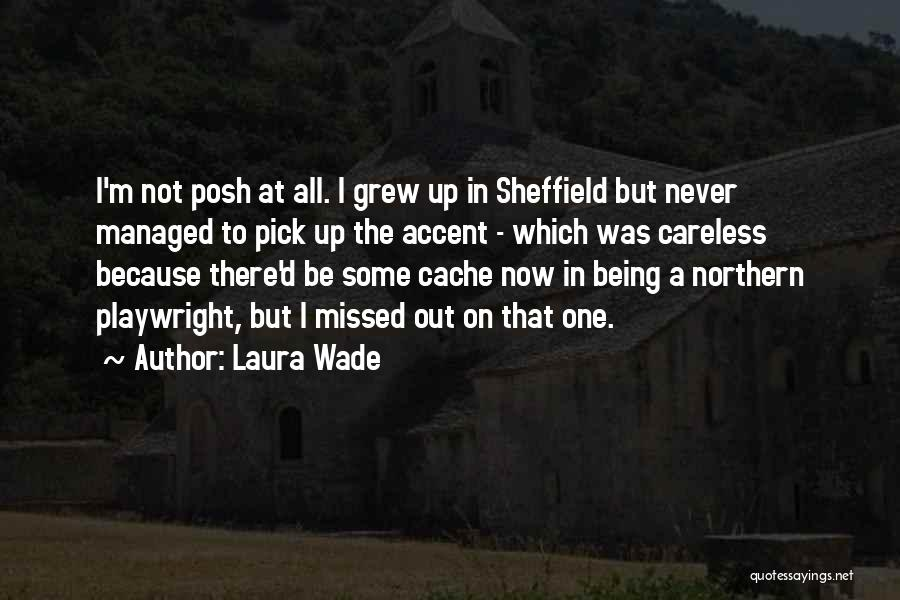 Laura Wade Quotes 948261