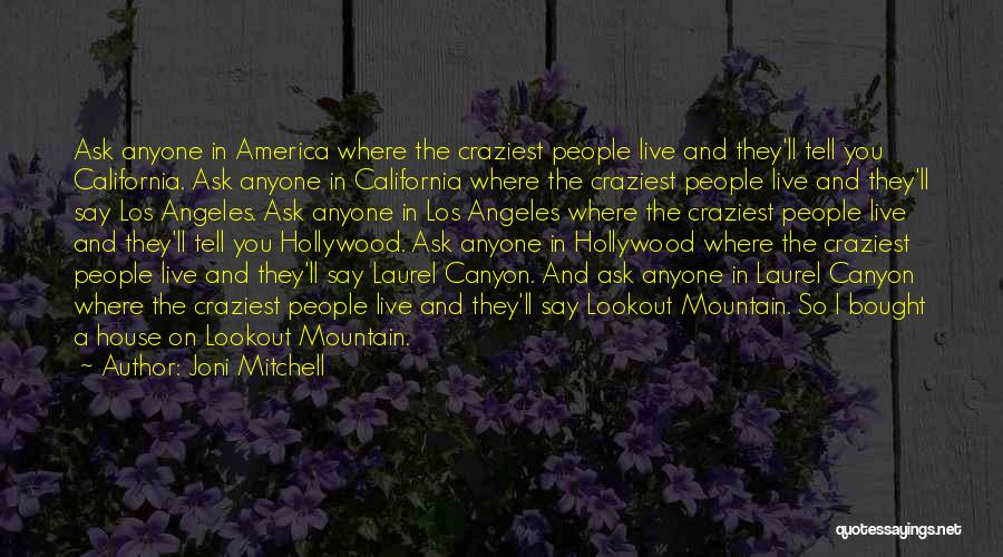 Laurel Canyon Quotes By Joni Mitchell