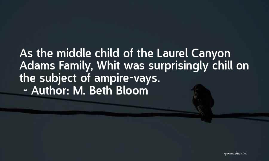 Laurel Canyon Quotes By M. Beth Bloom