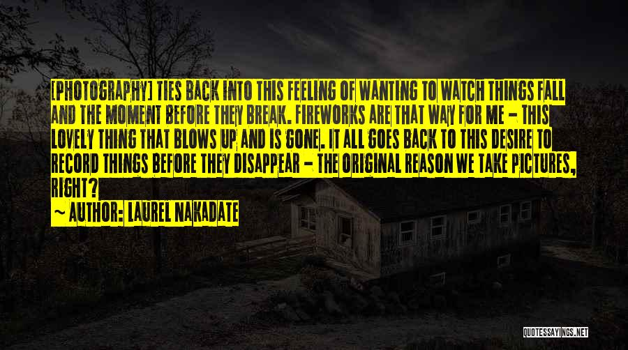 Laurel Nakadate Quotes 1033699