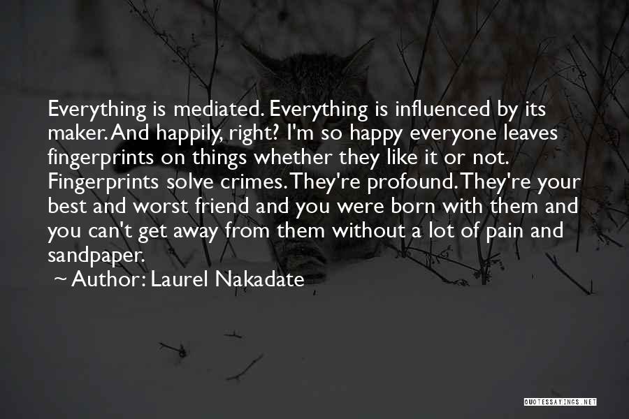 Laurel Nakadate Quotes 1070796