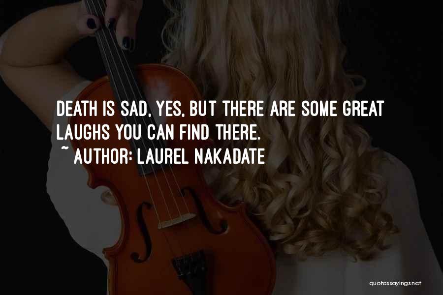 Laurel Nakadate Quotes 116332