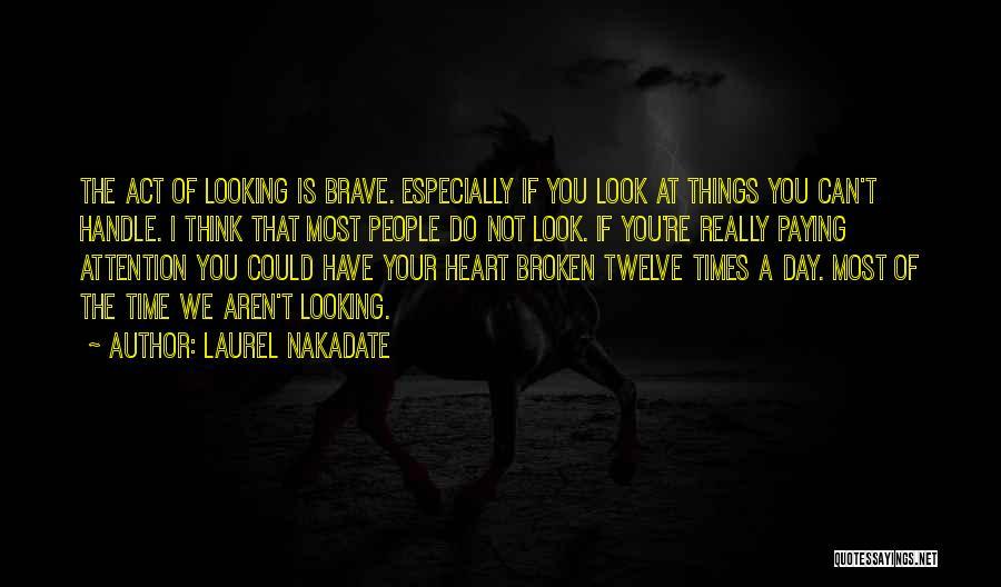 Laurel Nakadate Quotes 1166039