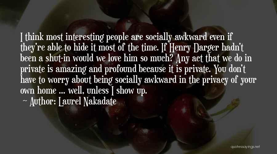 Laurel Nakadate Quotes 1169364