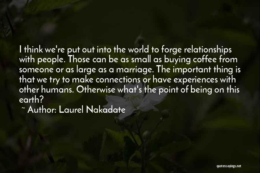 Laurel Nakadate Quotes 1346460