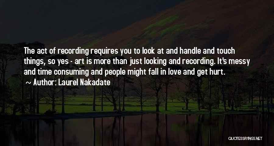 Laurel Nakadate Quotes 137320