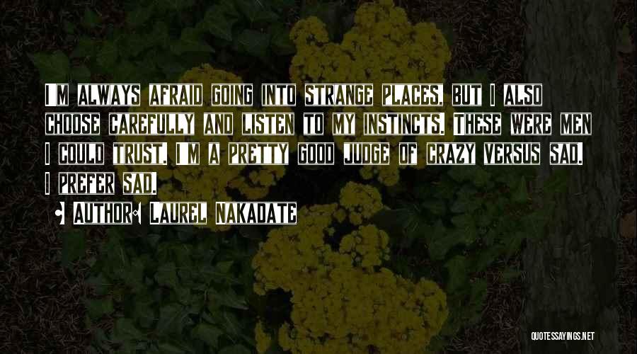 Laurel Nakadate Quotes 1376066