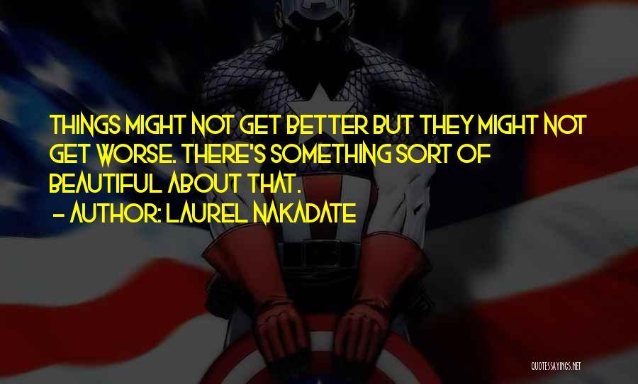 Laurel Nakadate Quotes 1479313