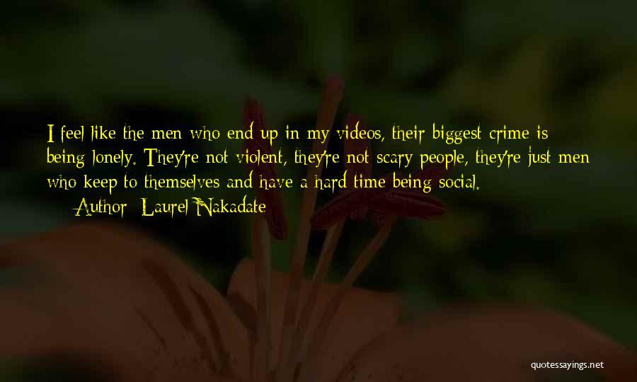 Laurel Nakadate Quotes 157099