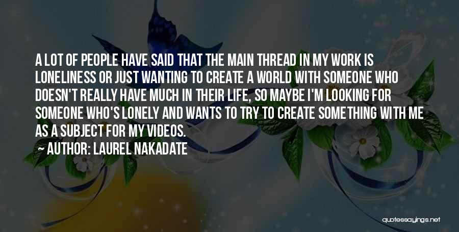 Laurel Nakadate Quotes 1659544