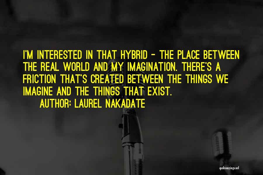 Laurel Nakadate Quotes 1826601