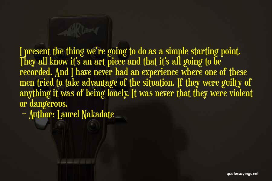 Laurel Nakadate Quotes 1831699