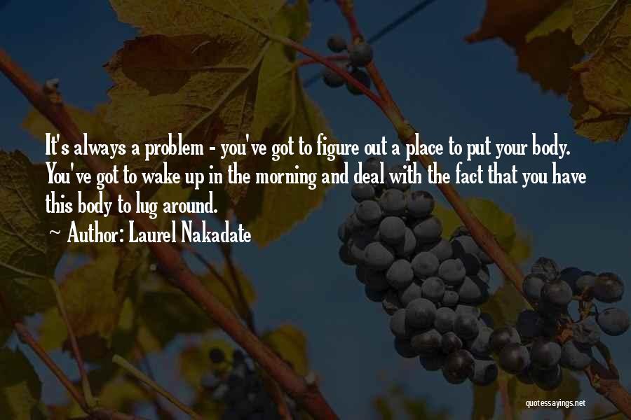 Laurel Nakadate Quotes 1924718