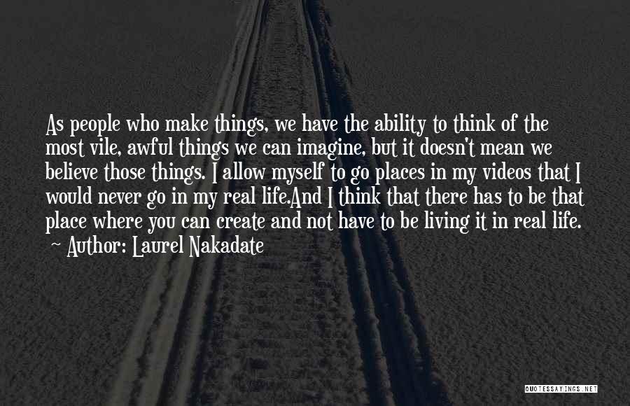 Laurel Nakadate Quotes 242986