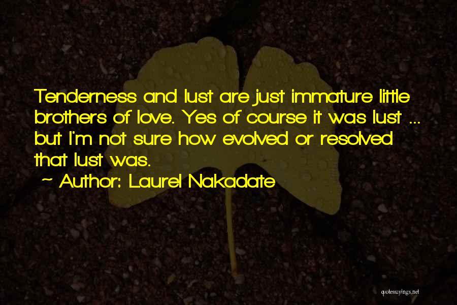 Laurel Nakadate Quotes 316405