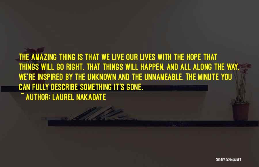 Laurel Nakadate Quotes 460553