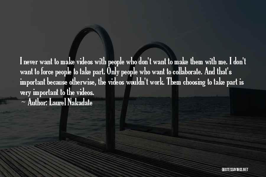 Laurel Nakadate Quotes 474186