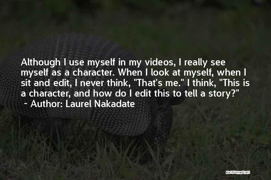 Laurel Nakadate Quotes 519584