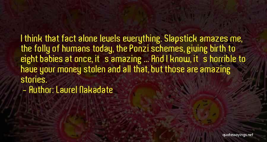 Laurel Nakadate Quotes 551867