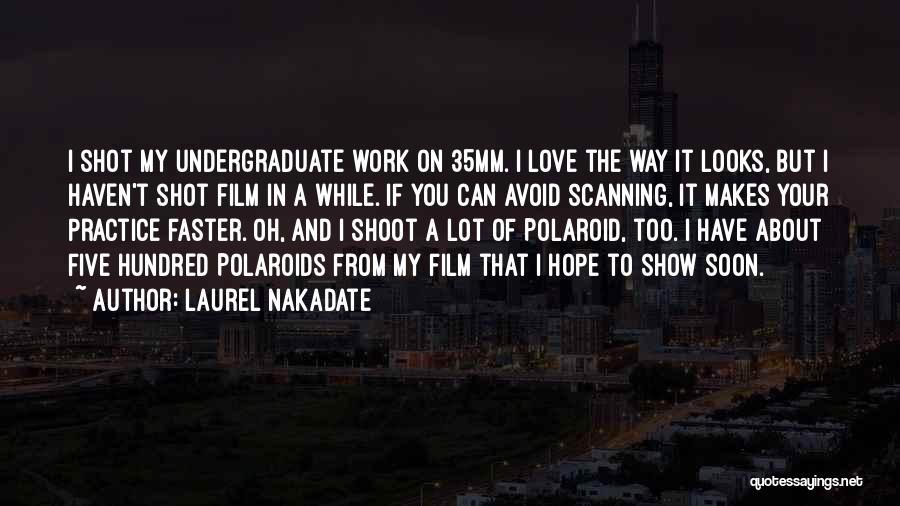 Laurel Nakadate Quotes 590158