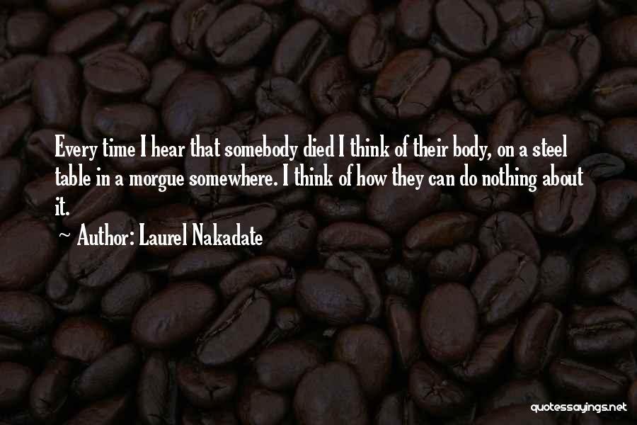 Laurel Nakadate Quotes 626452