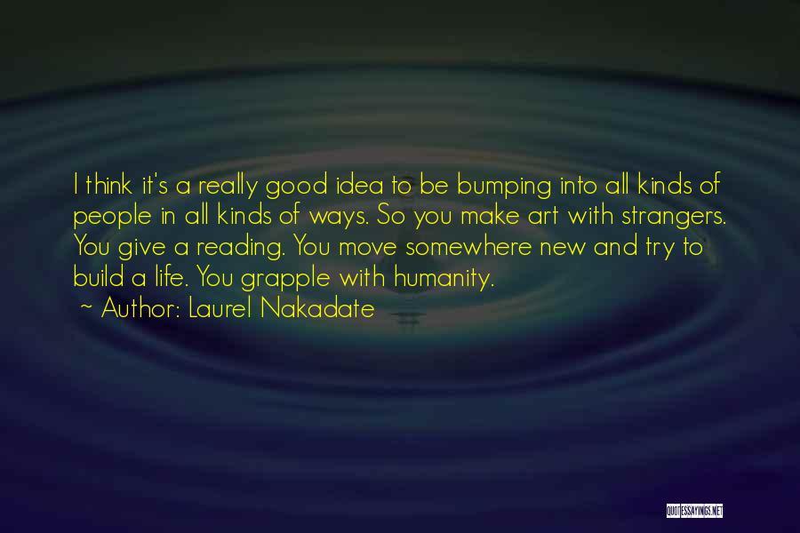 Laurel Nakadate Quotes 631845