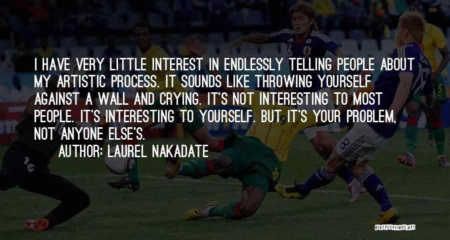 Laurel Nakadate Quotes 662190