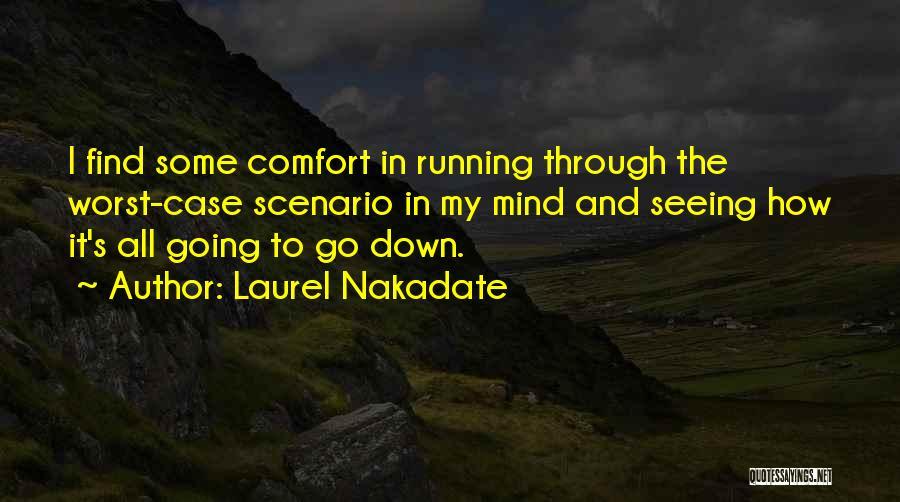 Laurel Nakadate Quotes 679095