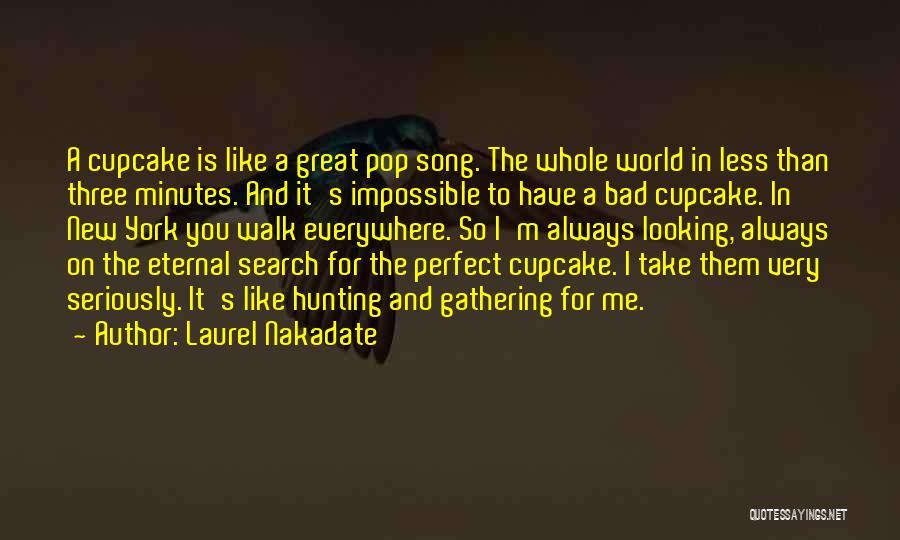 Laurel Nakadate Quotes 697023