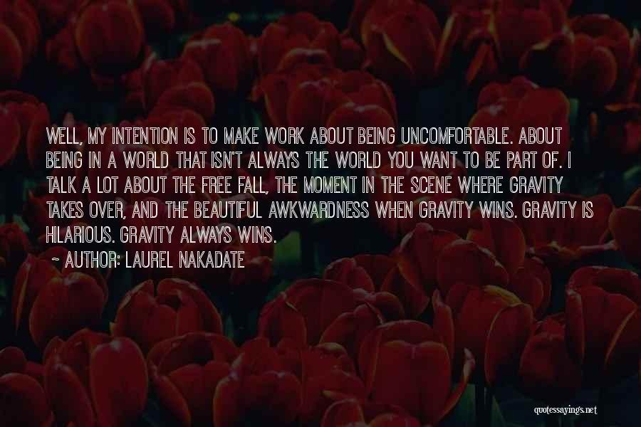 Laurel Nakadate Quotes 726806