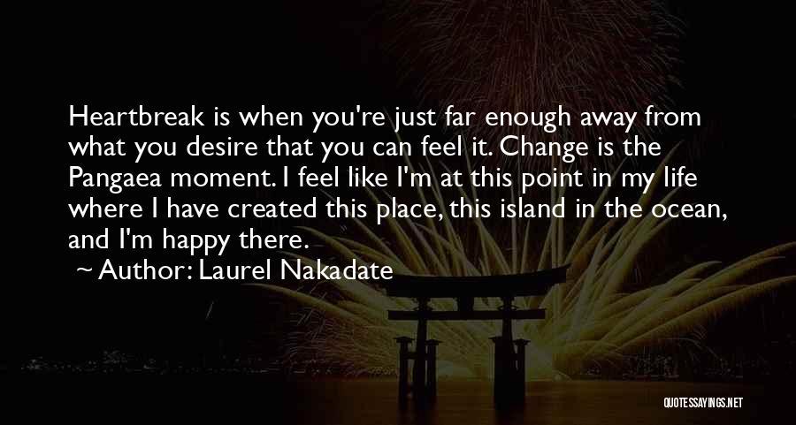 Laurel Nakadate Quotes 733062