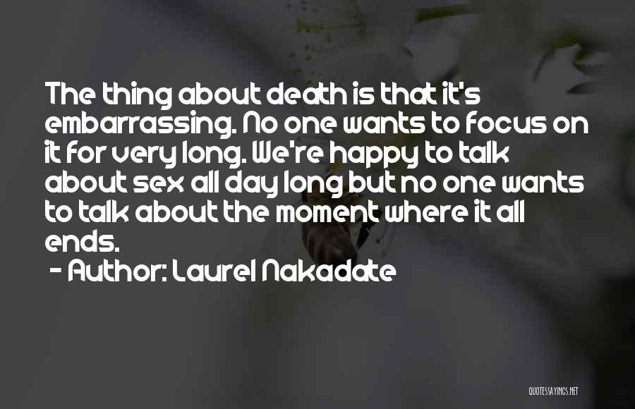 Laurel Nakadate Quotes 857368