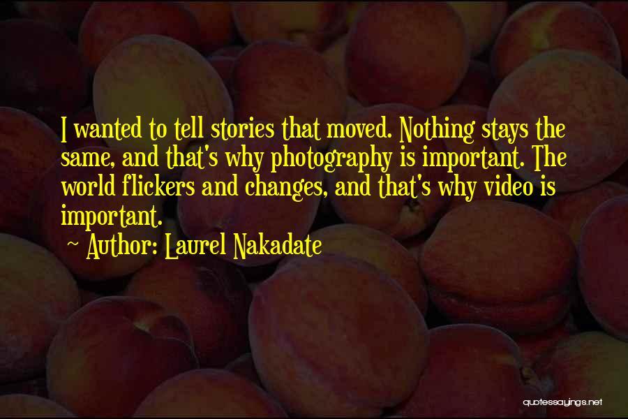 Laurel Nakadate Quotes 952055