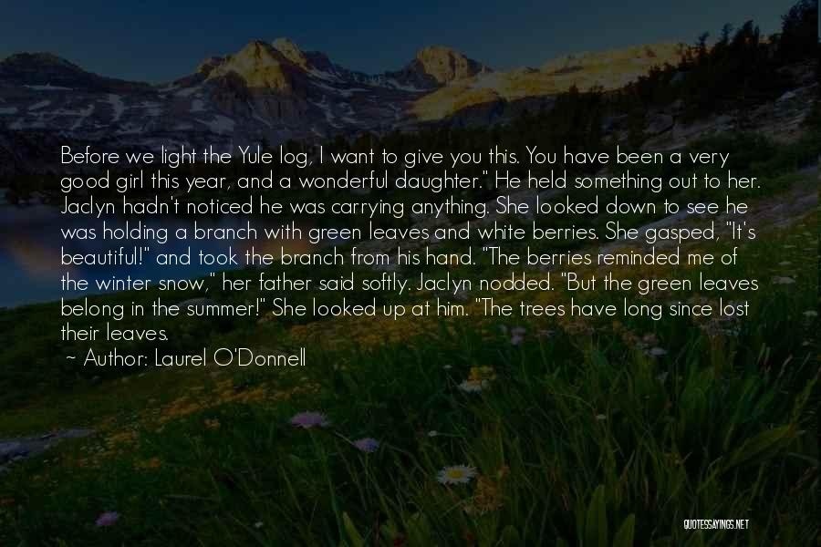 Laurel O'Donnell Quotes 1545911